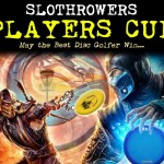 Players Cup #1 – Winter/Spring 2013